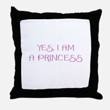 Yes, I am a Princess Throw Pillow