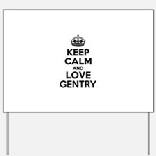 Keep Calm and Love GENTRY Yard Sign