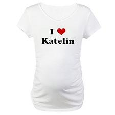I Love Katelin Shirt
