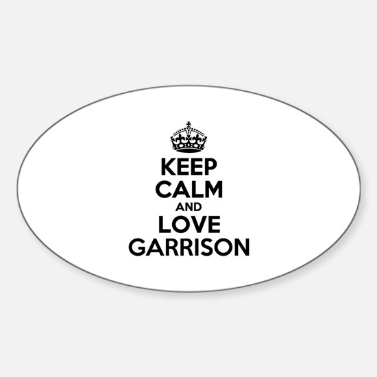 Keep Calm and Love GARRISON Decal