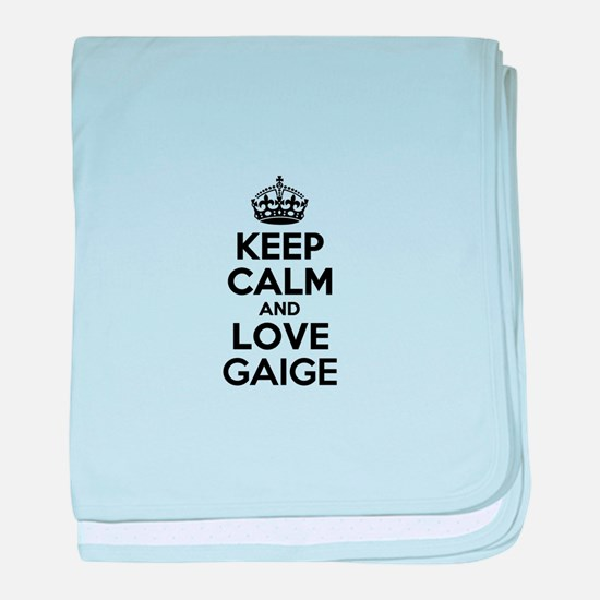 Keep Calm and Love GAIGE baby blanket