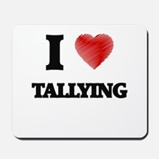 I love Tallying Mousepad