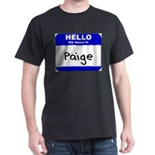 hello my name is paige T-Shirt