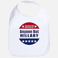 Anyone But Hillary | Funny Campaign 2016 Bib