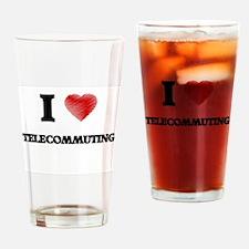 I love Telecommuting Drinking Glass
