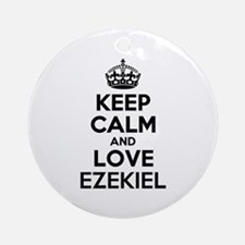 Keep Calm and Love EZEKIEL Round Ornament