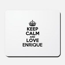 Keep Calm and Love ENRIQUE Mousepad