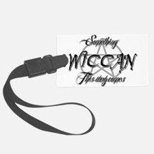 something wiccan this way comes Luggage Tag