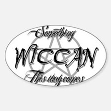 something wiccan this way comes Decal