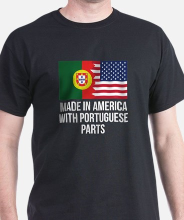 Made In America With Portuguese Parts T-Shirt