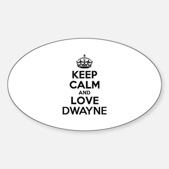 Keep Calm and Love DWAYNE Decal