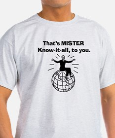Mister know it all T-Shirt