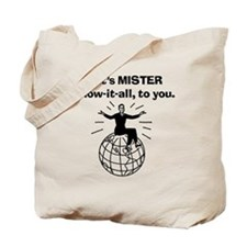 Mister know it all Tote Bag