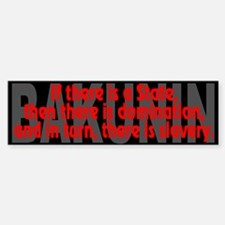 (Bakunin Quote): If there is... - Bumper Bumper Bumper Sticker