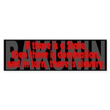 (Bakunin Quote): If there is... - Bumper Bumper Sticker