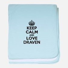 Keep Calm and Love DRAVEN baby blanket