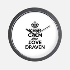 Keep Calm and Love DRAVEN Wall Clock