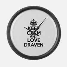 Keep Calm and Love DRAVEN Large Wall Clock