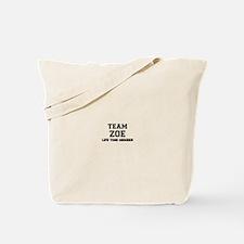 Team ZOE, life time member Tote Bag