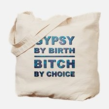 GYPSY BY BIRTH... Tote Bag