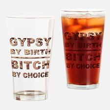 GYPSY BY BIRTH... Drinking Glass