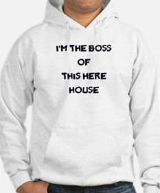 I'm the boss of this here house Hoodie
