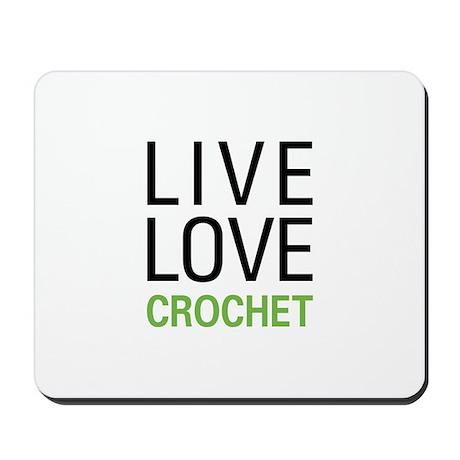Live Love Crochet Mousepad
