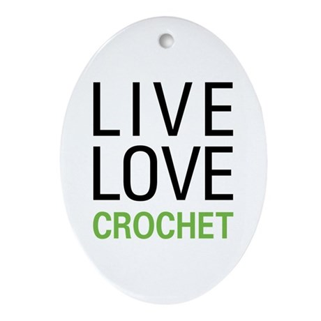 Live Love Crochet Ornament (Oval)