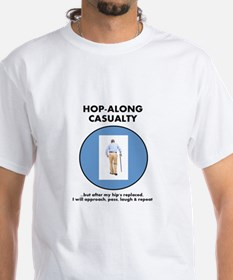 Hopalong Casualty...until Hip Replacement T-Shirt