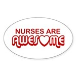 Nurses are Awesome Oval Sticker