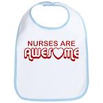 Nurses are Awesome Bib