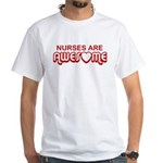 Nurses are Awesome White T-Shirt