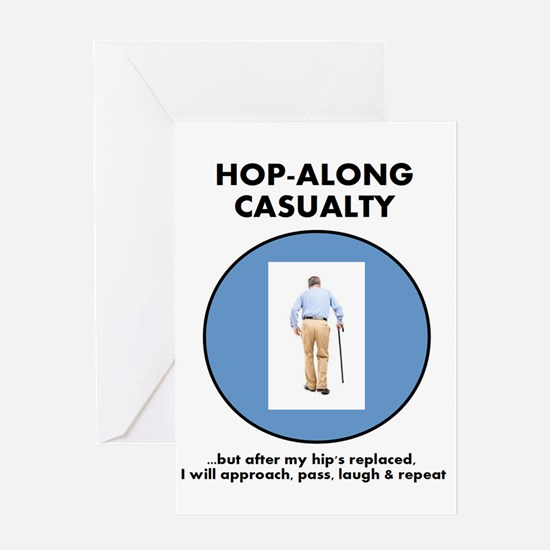 Hopalong Casualty...until Hip Repla Greeting Cards