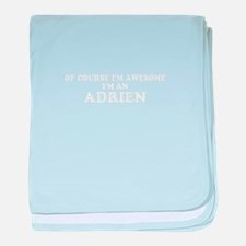 Of course I'm Awesome, Im ADRIEN baby blanket