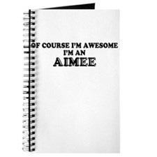 Of course I'm Awesome, Im AIMEE Journal