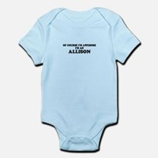 Of course I'm Awesome, Im ALLISON Body Suit