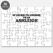 Of course I'm Awesome, Im ASHLEIGH Puzzle