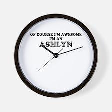 Of course I'm Awesome, Im ASHLYN Wall Clock