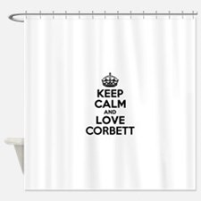 Keep Calm and Love CORBETT Shower Curtain