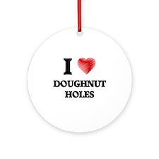 I Love Doughnut Holes Round Ornament