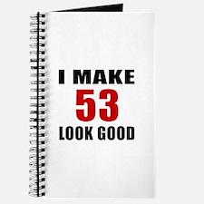 I Make 53 Look Good Journal