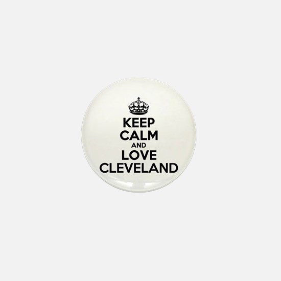 Keep Calm and Love CLEVELAND Mini Button
