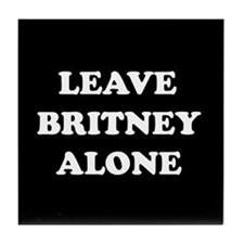 Leave Britney Alone Tile Coaster