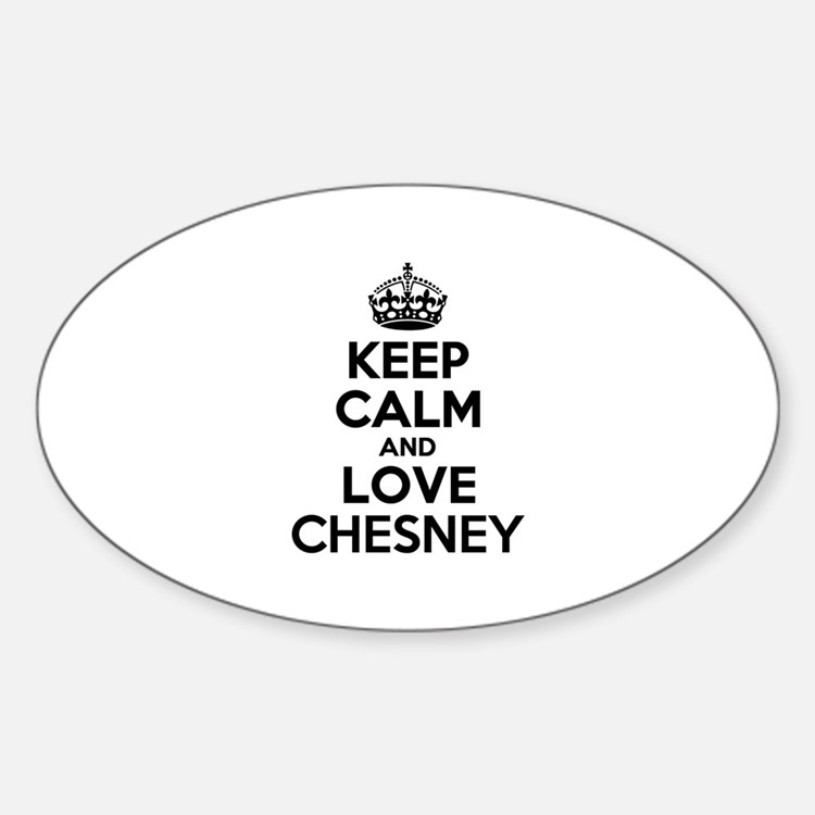 Keep Calm and Love CHESNEY Decal