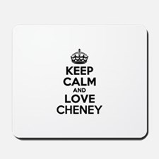 Keep Calm and Love CHENEY Mousepad