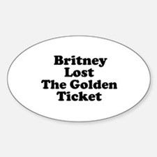 Britney Lost the Golden Ticke Oval Decal