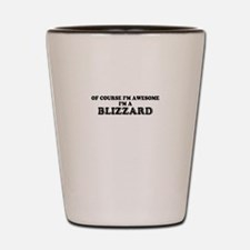 Of course I'm Awesome, Im BLIZZARD Shot Glass