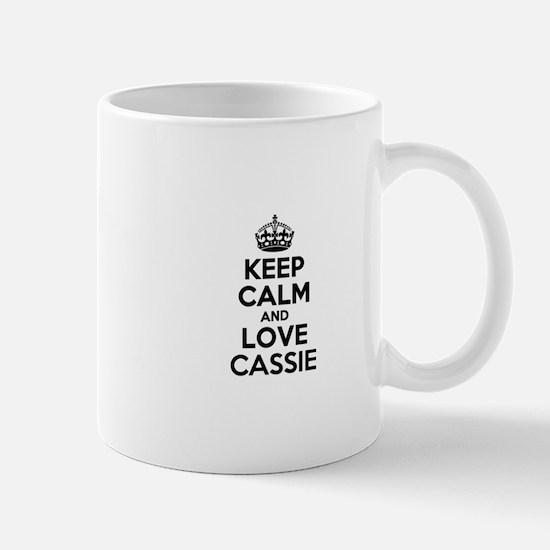Keep Calm and Love CASSIE Mugs