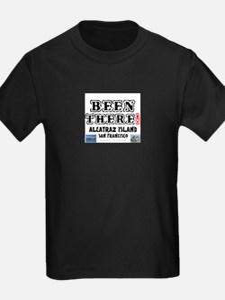BEEN THERE! - ALCATRAZ ISLAND - SAN FRANCI T-Shirt