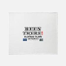 BEEN THERE! - ALCATRAZ ISLAND - SAN Throw Blanket